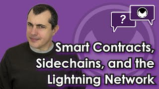 Bitcoin Q&A: Smart contracts, sidechains, and the Lightning Network