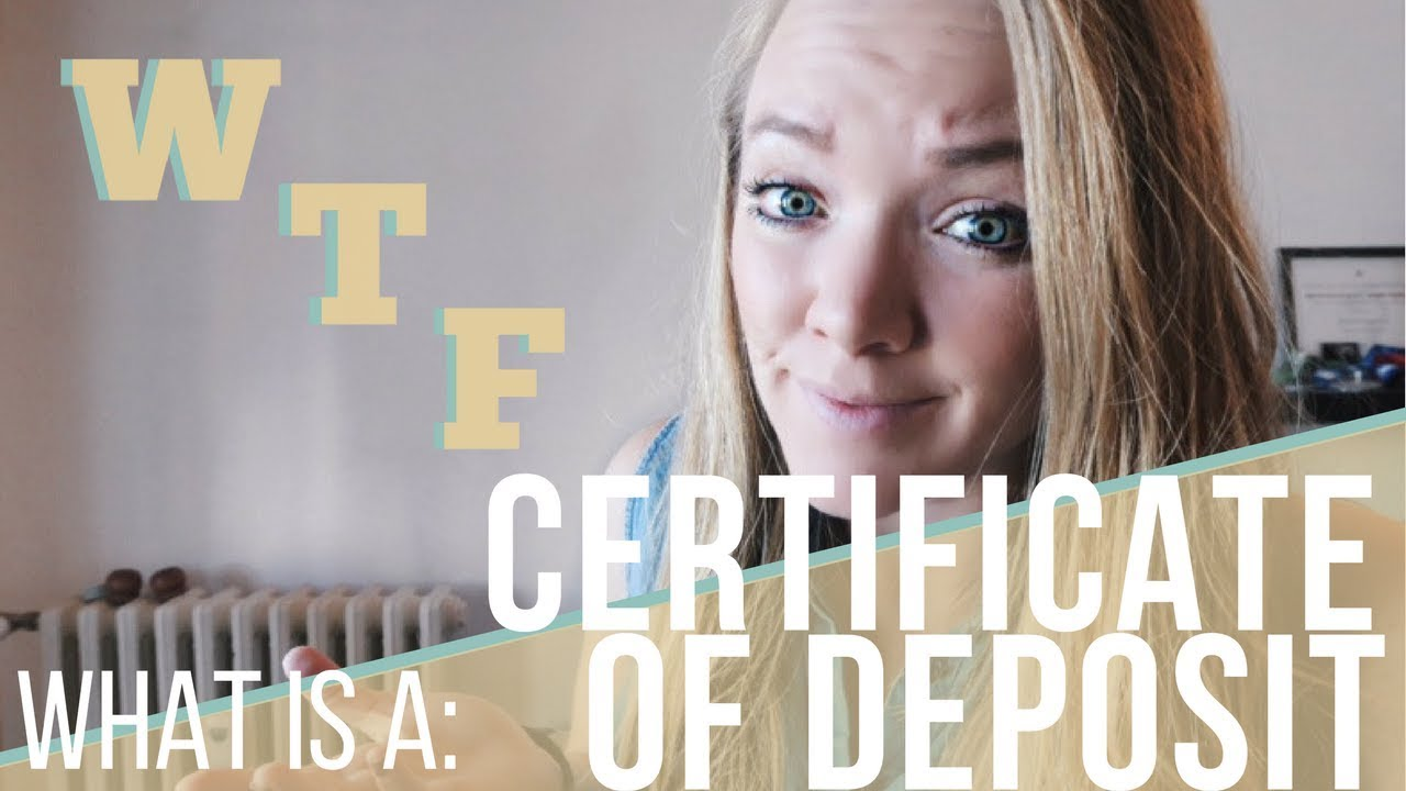 Wtf Series Certificate Of Deposit What Is A Bank Cd Youtube