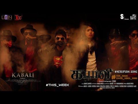 Kabali|NERUPPU DA|OFFICIAL| COVER SONG|FAN MADE |TDC