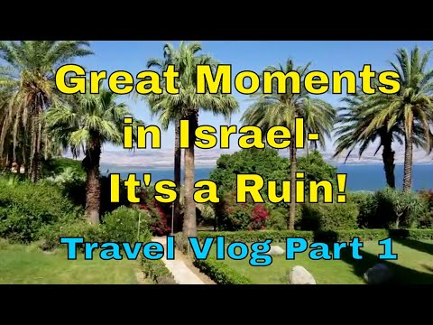Great Moments in Israel Travel Vlog part 1- it's a Ruin!-   Sir Willow's Park Tales