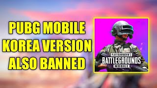 😳 PUBG Mobile KOREA VERSION Also Banned in India ?? - PUBG COMPLETELY BANNED IN INDIA