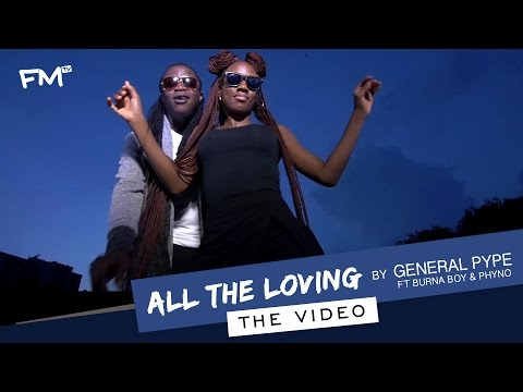 DOWNLOAD MP4 VIDEO: General Pype ft. Burna Boy & Phyno – All The Loving