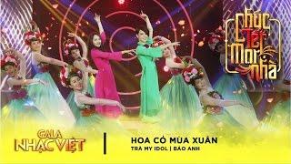 Hoa Cỏ Mùa Xuân - Bảo Anh, Trà My Idol | Gala Nhạc Việt 9 - Chúc Tết Mọi Nhà (Official)