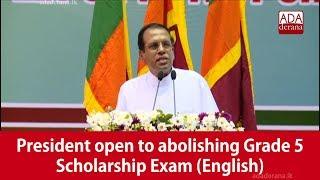 President open to abolishing Grade 5 Scholarship Exam (English)