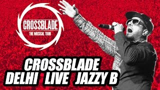 Jazzy B LIVE | Crossblade The Musical Tour 7 | Delhi | Speed Records