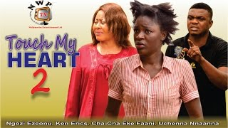 Touch my Heart 2    -2014 Latest Nigerian Nollywood Movie