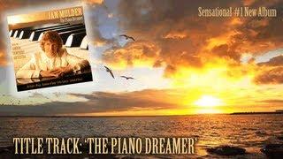The Piano Dreamer Jan Mulder 1 Bestselling Piano Album