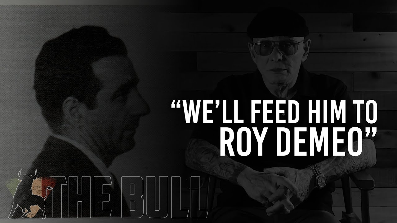 """We'll Feed Him To Roy DeMeo"" 