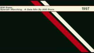 808 State - Spanish Marching [A Gala Mix By 808 State]