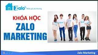 Bài 1 : Tổng Quan về Zalo Marketing