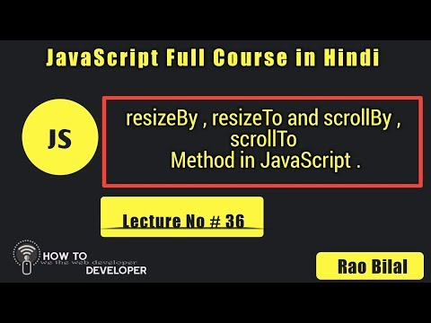 JavaScript Tutorials in Hindi Part# 36: resizeBy , resizeTo and scrollBy , scrollTo method in JS thumbnail