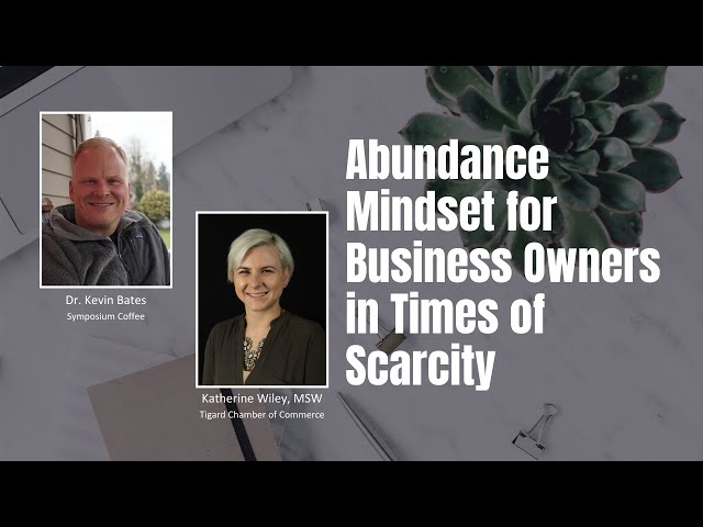 Abundance Mindset for Business Owners in Times of Scarcity