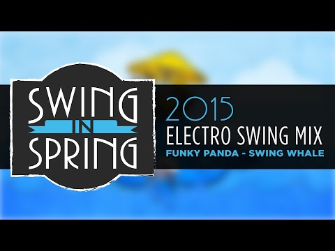 Best of Electro Swing March 2015 Mix (#SwingInSpring)
