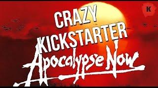 The Apocalypse Now Kickstarter Story Is CRAZY