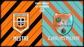Mestre - Cjarlins Muzane Serie D (Highlights)