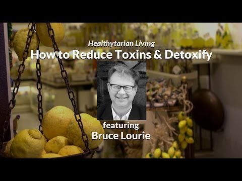 How to Reduce Toxins and Detoxify Your Body
