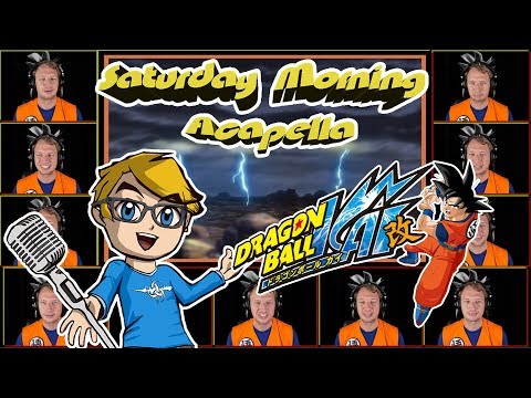 DRAGON BALL KAI Theme (Dragon Soul) - Saturday Morning Acapella