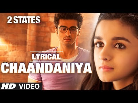 Chaandaniya Full Song With Lyrics | 2 States | Arjun Kapoor, Alia Bhatt