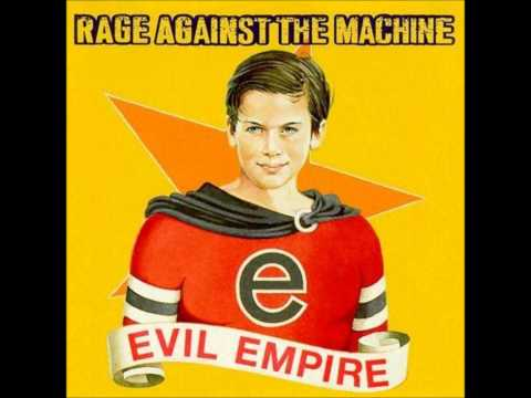 Rage Against the Machine Tire Me (Track 6 off Evil Empire)