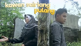 Kawan Sairiang Pulang - Aidil Sikumbang & Vivi Aisha (Official Music Video)