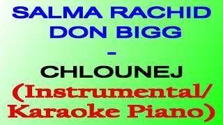 SALMA RACHID ft DON BIGG CHLOUNEJ (Instrumental/Karaoke Piano)