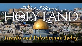Rick Steves' The Holy Land: Israelis and Palestinians Today thumbnail