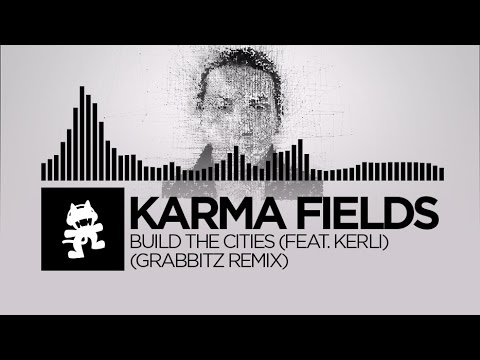 Karma Fields - Build The Cities (feat. Kerli) (Grabbitz Remix) [Monstercat Release]