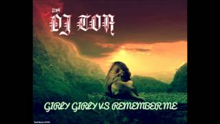 dj toa - Girly Girly vs Remember Me (Lucky Dube)