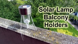 Lasercut Solar Lamp  Balcony Holders