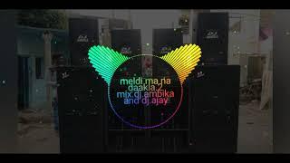 Meldi ma na Dakla.Mix DJ.Ambika And DJ.Ajay