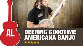 Deering Goodtime Americana Banjo Review