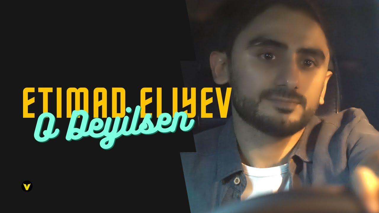 Etimad Eliyev - O Deyilsen (Official Music Video)