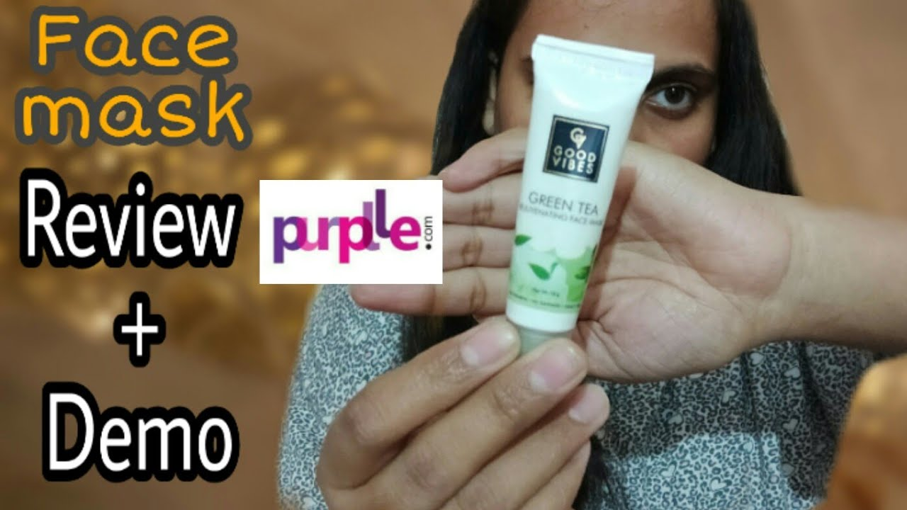 GOOD VIBES GREEN TEA FACE MASK REVIEW + DEMO  ||  JUHI