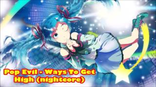 Pop Evil - Ways To Get High (nightcore)