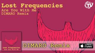 Lost Frequencies - Are You With Me (DIMARO Remix) - Official Audio HD