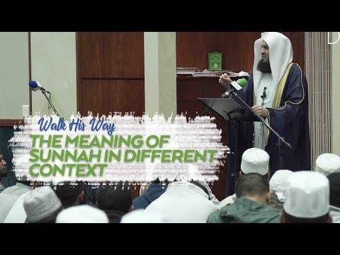 THE MEANING OF SUNNAH IN DIFFERENT CONTEXT   MUFTI ISMAIL MENK