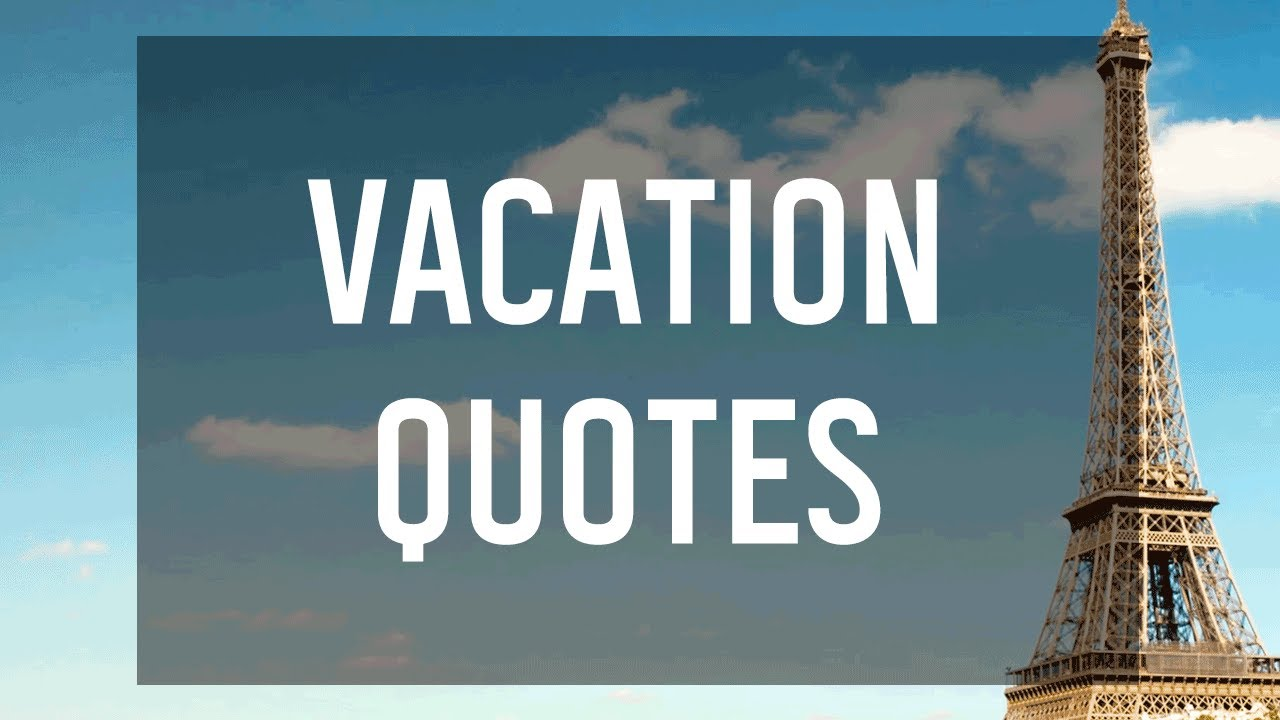 Vacation Quotes Youtube
