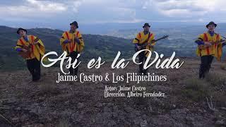 Así es la vida   VÍDEO OFICIAL   Jaime Castro y los Filipichines   Carranga