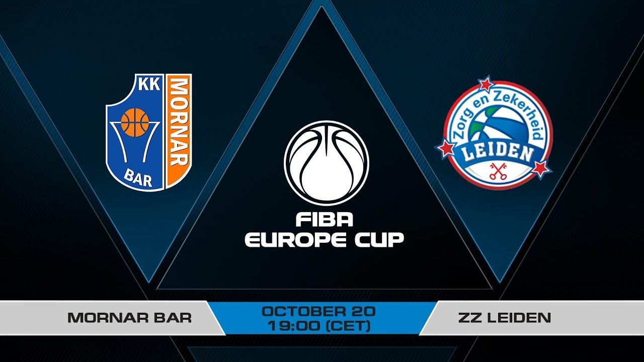 LIVE - Mornar Bar v ZZ Leiden | FIBA Europe Cup 2021-22