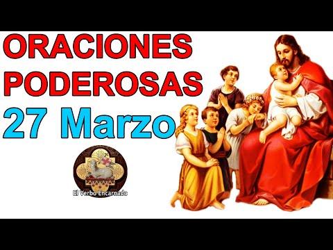 Oraciones Poderosas Jesús Cambia Tu Vida Viernes 27 De Marzo De 2020 Oraciones Milagrosas