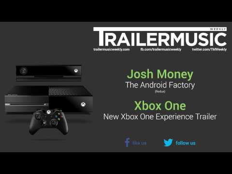 New Xbox One Experience Trailer Music (Josh Money - The Android Factory | Redux)