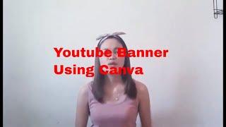 Canva Tutoriel ll Comment Créer Youtube Bannière à l'Aide de Canva? ll Tagalog
