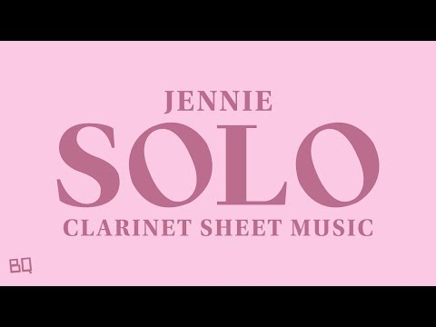 SOLO - JENNIE [BLACKPINK] (Clarinet Sheet Music)