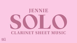 SOLO - JENNIE [BLACKPINK] (Clarinet Sheet Music)