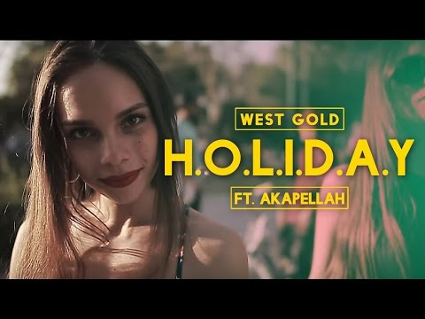 West Gold Ft Akapellah - Holiday