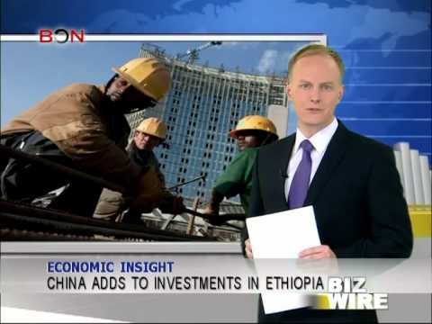 China adds to investments in Ethiopia - Biz Wire - January 1,2014 - BONTV China