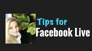 How to do a Facebook Live - Tips for Facebook Live Videos