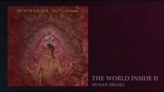 "Human Drama ""The World Inside"" The World Inside II"