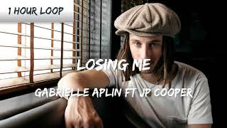 Gambar cover Gabrielle Aplin - Losing Me ft JP Cooper (1 HOUR LOOP)