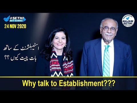 Sethi Sey Sawal | Why talk to Establishment? | 24 November 2020 | Najam Sethi Official